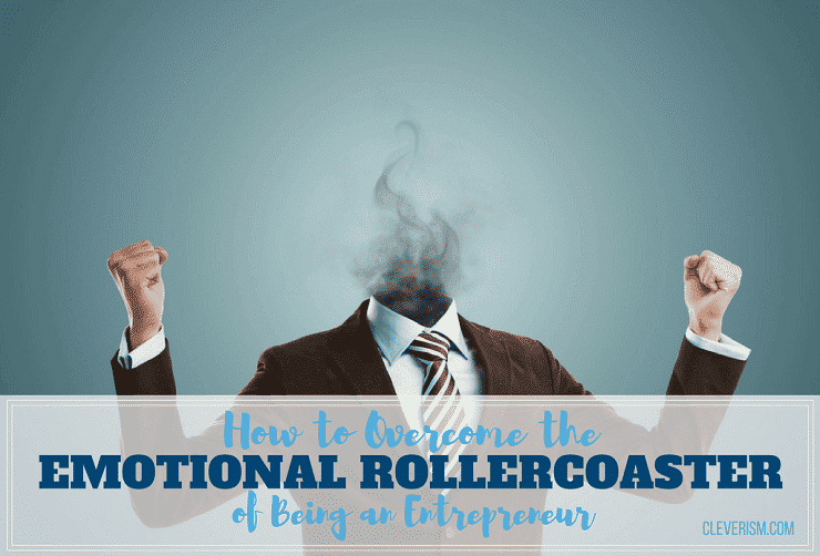 How to Overcome the Emotional Rollercoaster of Being an Entrepreneur
