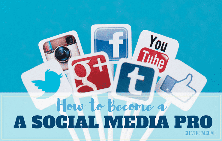 How to Become a Social Media Pro