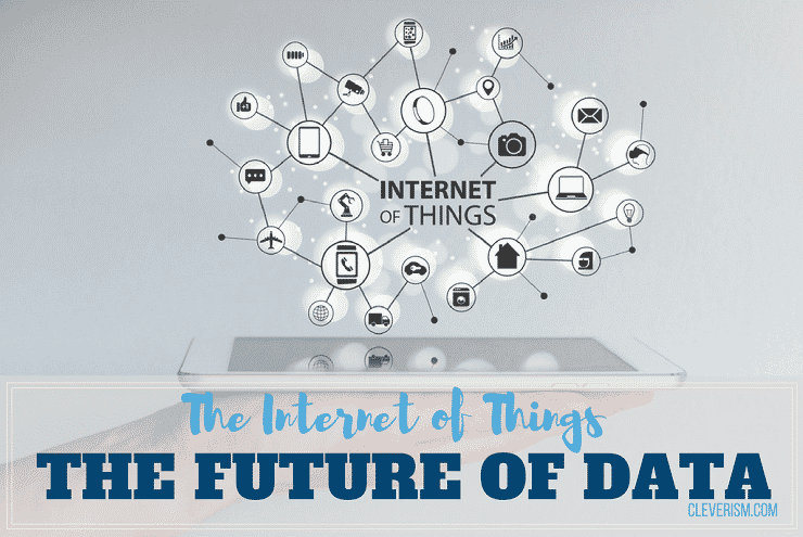 The Internet of Things | The Future of Data