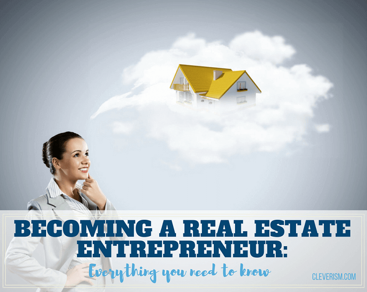 Real Estate Entrepreneur : Becoming a real estate entrepreneur complete guide