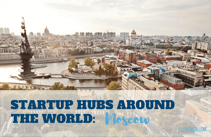 Startup Hubs Around the World: Moscow