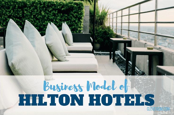 Business Model of Hilton Hotels