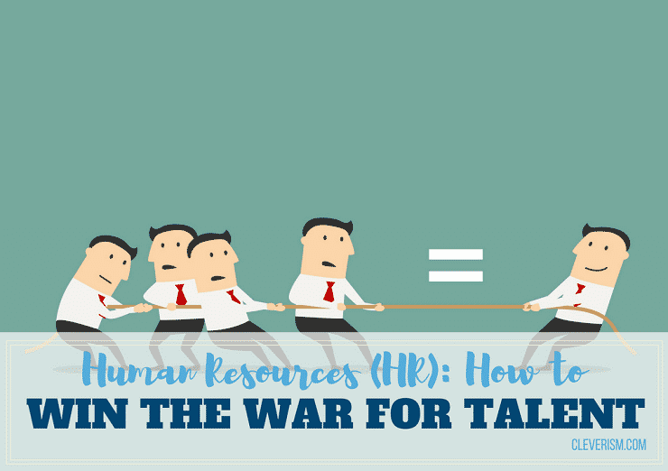 Hr How To Win The War For Talent