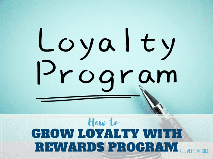 How to Grow Loyalty with Rewards Program