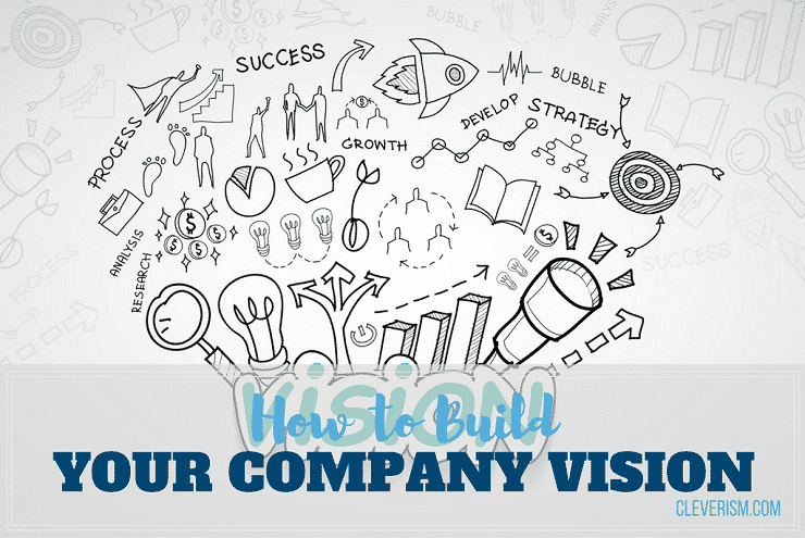 How To Build Your Company Vision