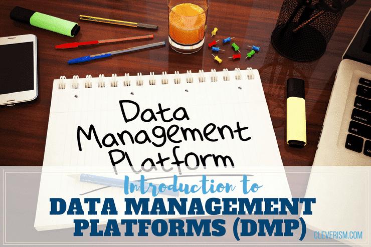 Introduction to Data Management Platforms (DMP)