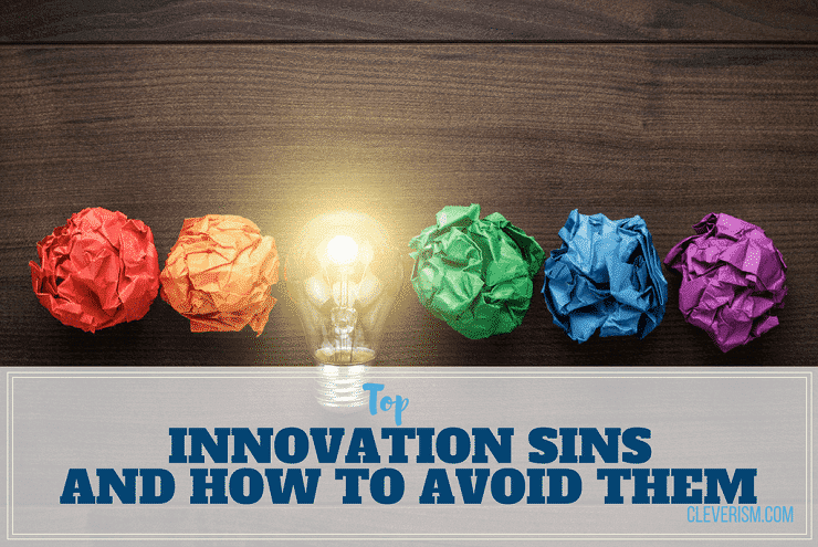 Top Innovation Sins and How to Avoid Them