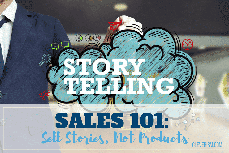 Sales 101: Sell Stories, Not Products