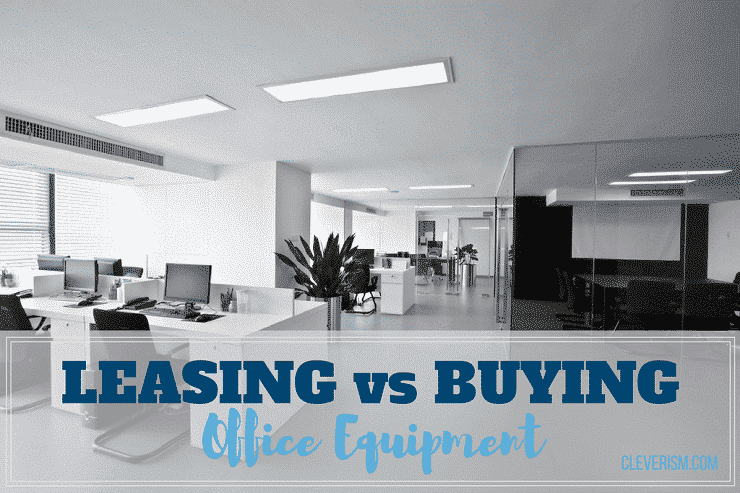 Leasing Vs Buying Office Equipment