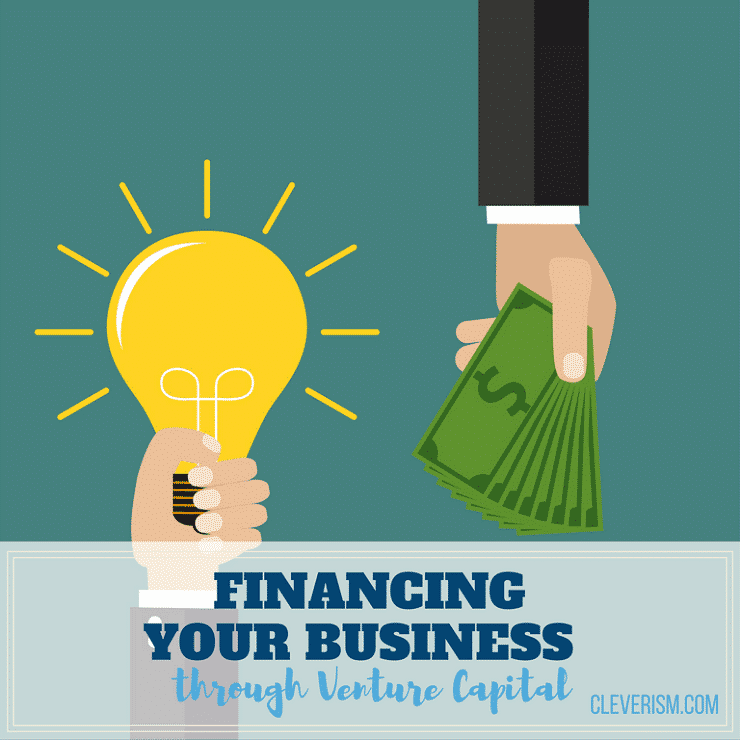 Business Finance: Financing Your Business Through Venture Capital