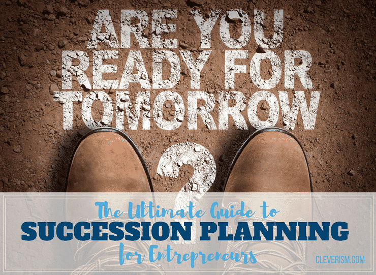The Ultimate Guide to Succession Planning for Entrepreneurs