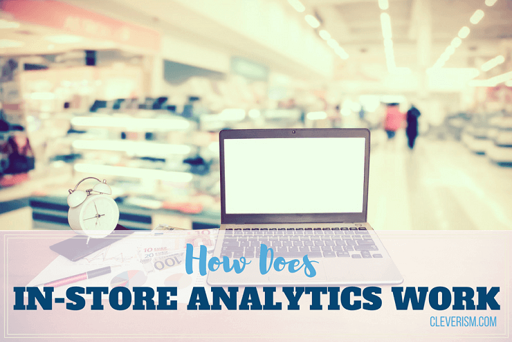 How Does In-Store Analytics Work