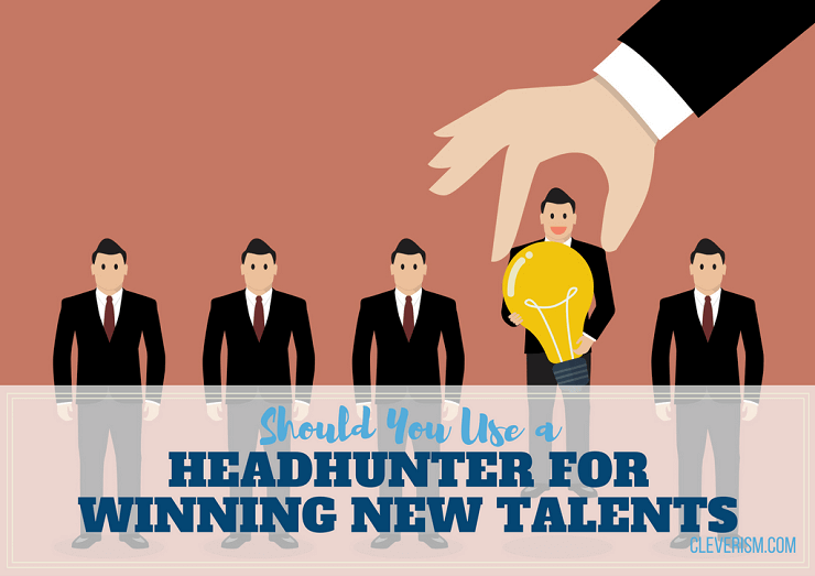 Should You Use a Headhunter for Winning New Talents
