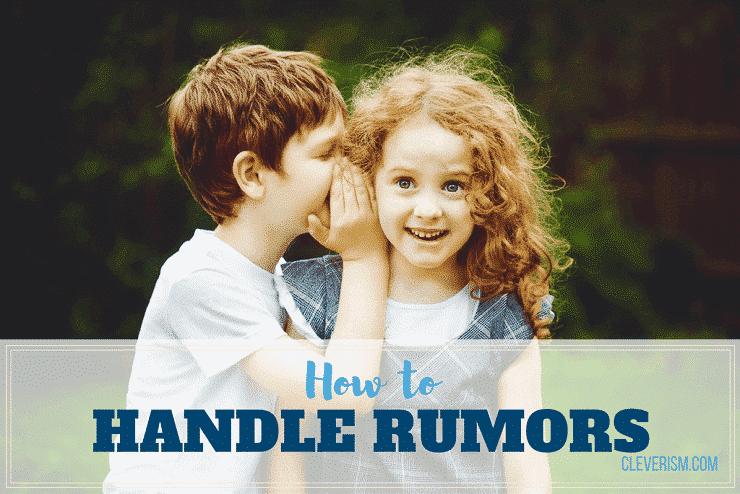 How to Handle Rumors