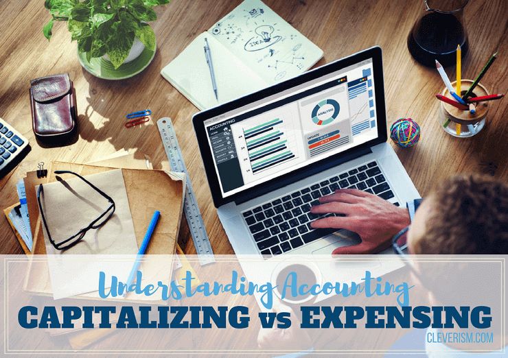 Understanding Accounting: Capitalizing vs. Expensing
