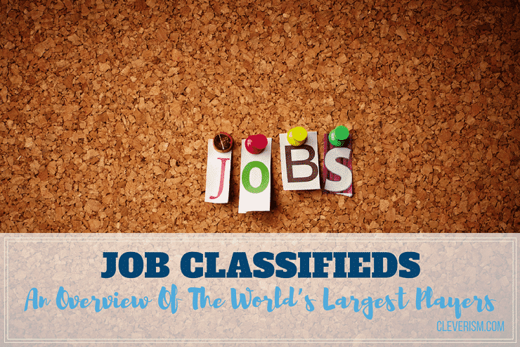 Job Classifieds: An Overview of the World's Largest Players