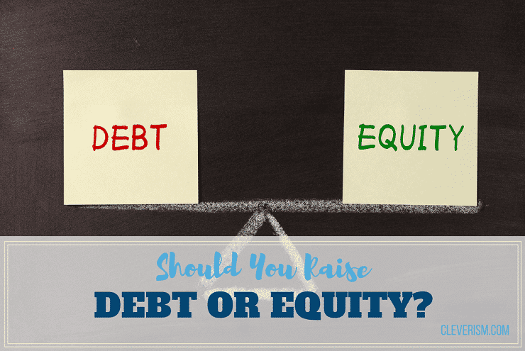 Should You Raise Debt or Equity?