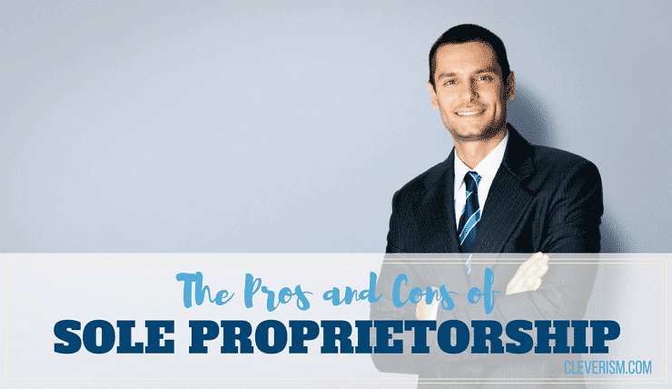 The Pros and Cons of Sole Proprietorship