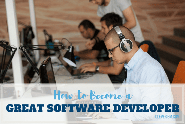 How to Become a Great Software Developer