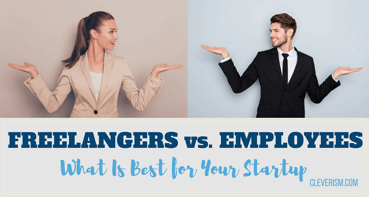 Freelancers vs. Employees: What Is Best for Your Startup