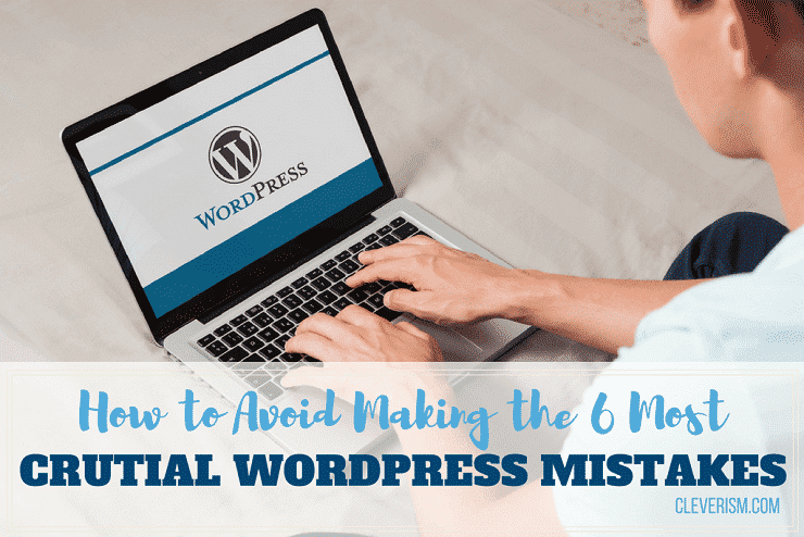 176 - How to Avoid Making the 6 Most Crucial WordPress Mistakes