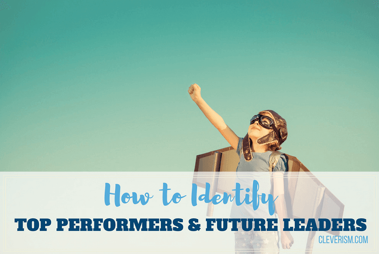 How to Identify Top Performers and Future Leaders