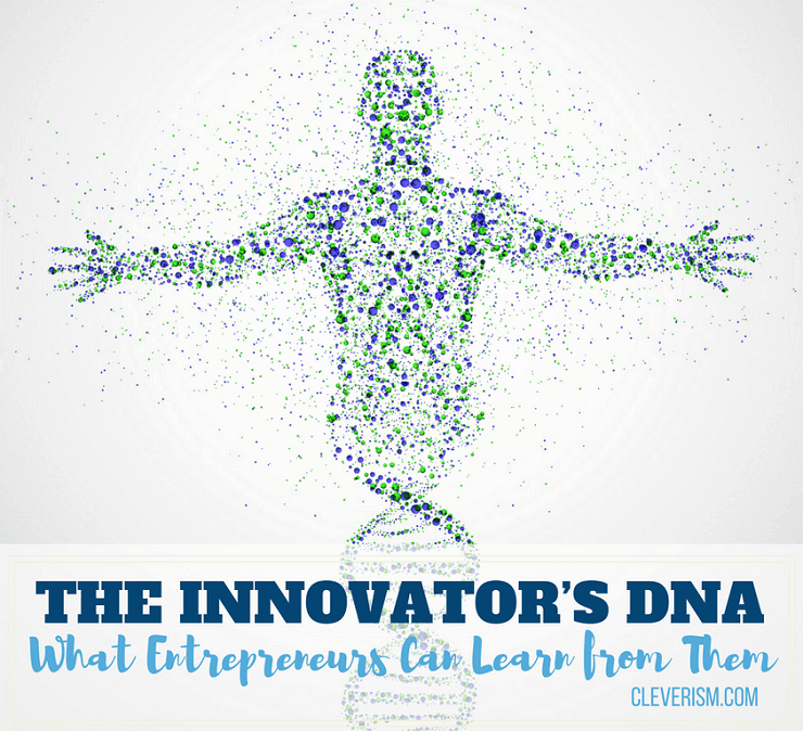 The Innovator's DNA: What Entrepreneurs Can Learn from Them