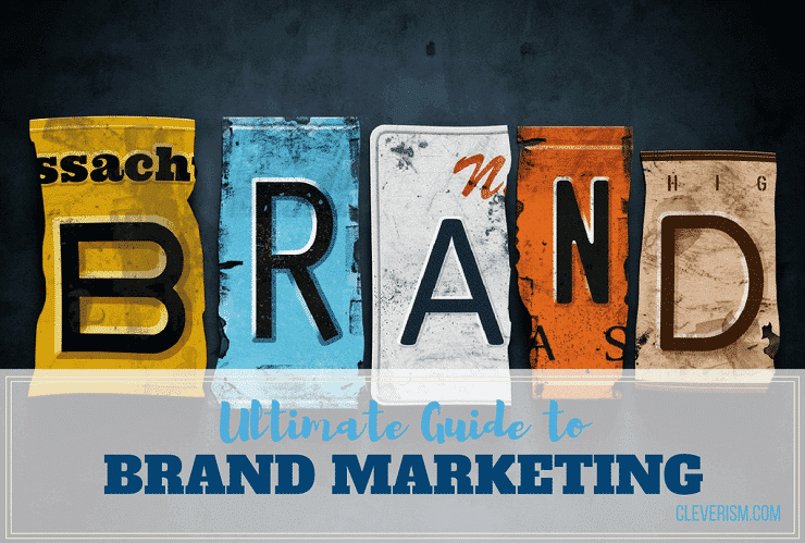 Ultimate Guide to Brand Marketing