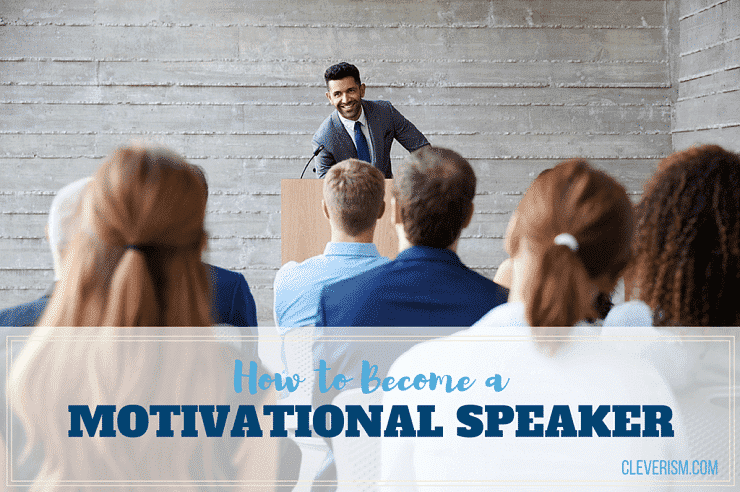 How to Become a Motivational Speaker  Cleverism