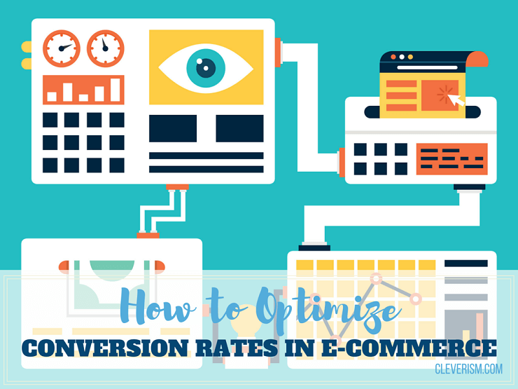 How to Optimize Conversion Rates in E-Commerce