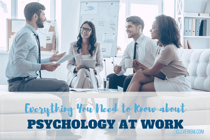 Everything You Need to Know about Psychology at Work