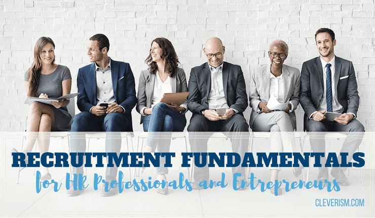 Recruitment Fundamentals for HR Professionals and Entrepreneurs