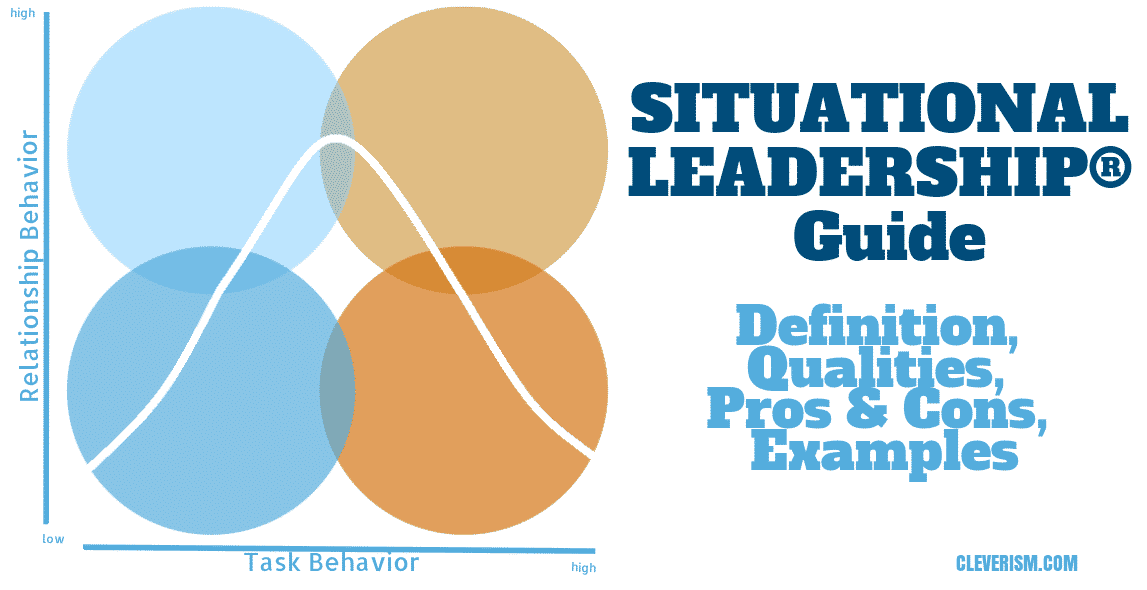 Situational Leadership Guide Definition Qualities Pros Cons Examples Cleverism