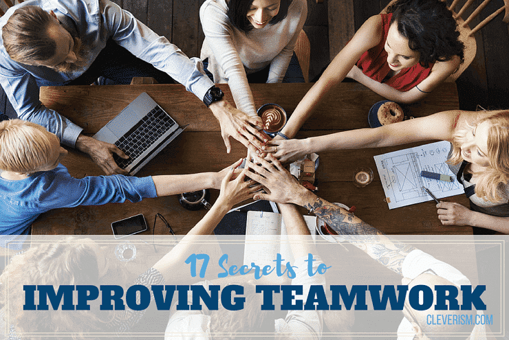 17 Secrets to Improving Teamwork
