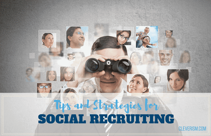 Tips and Strategies for Social Recruiting