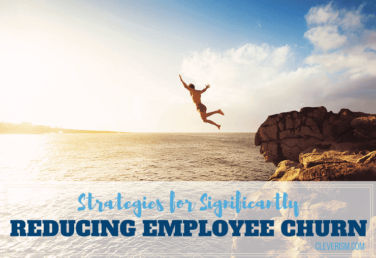 Strategies for Significantly Reducing Employee Churn