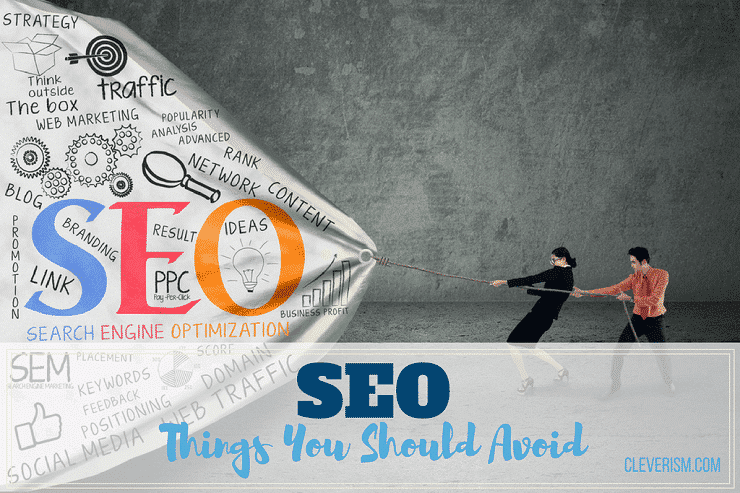 SEO: Things You Should Avoid