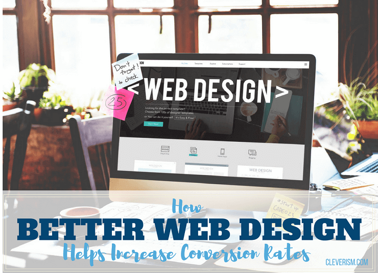 How Better Web Design Helps Increase Conversion Rates