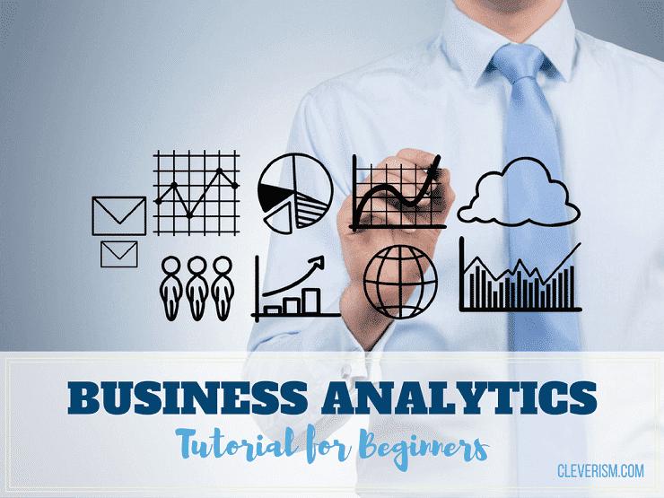 Business Analytics Tutorial for Beginners