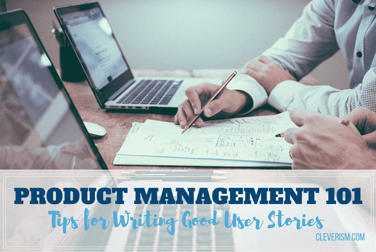 writing good user stories What user stories are and what they are not the six attributes of a good story  and how to achieve them a useful template for writing user stories practical.