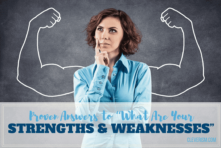 "Proven Answers to ""What Are Your Strengths and Weaknesses"""