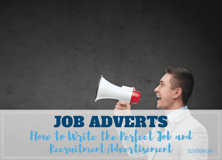 Job Adverts: How to Write the Perfect Job and Recruitment Advertisement