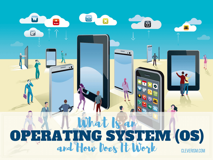 What Is an Operating System (OS) and How Does It Work