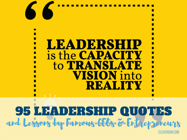 95 Leadership Quotes and Lessons by Famous CEOs and Entrepreneurs