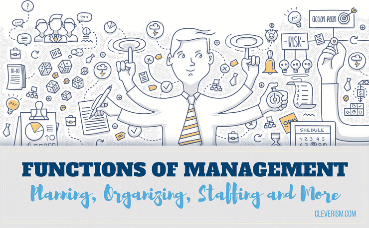 Functions of Management – Planning, Organizing, Staffing and More