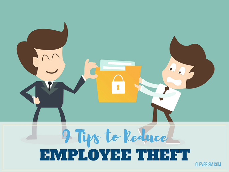 9 Tips to Reduce Employee Theft
