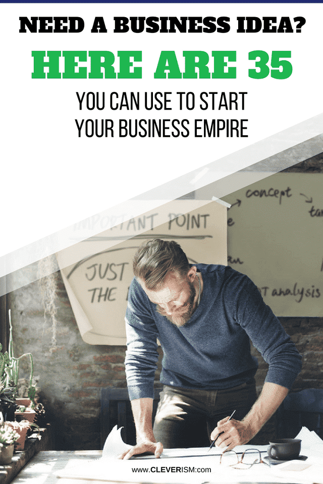 Need a Business Idea Here are 35 You Can Use to Start Your Business Empire