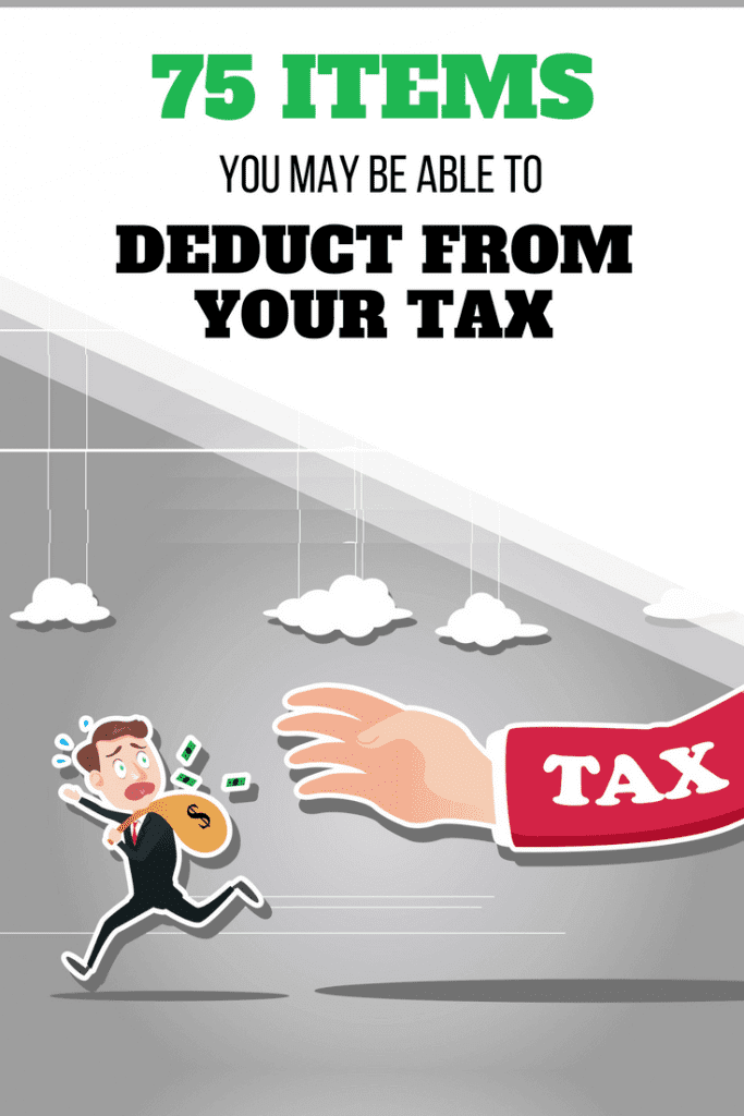 75 Items You May Be Able to Deduct from Your Tax