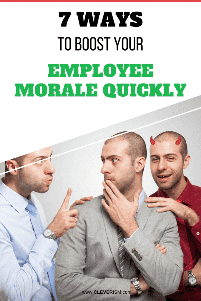 7 Ways To Boost Your Employee Morale Quickly