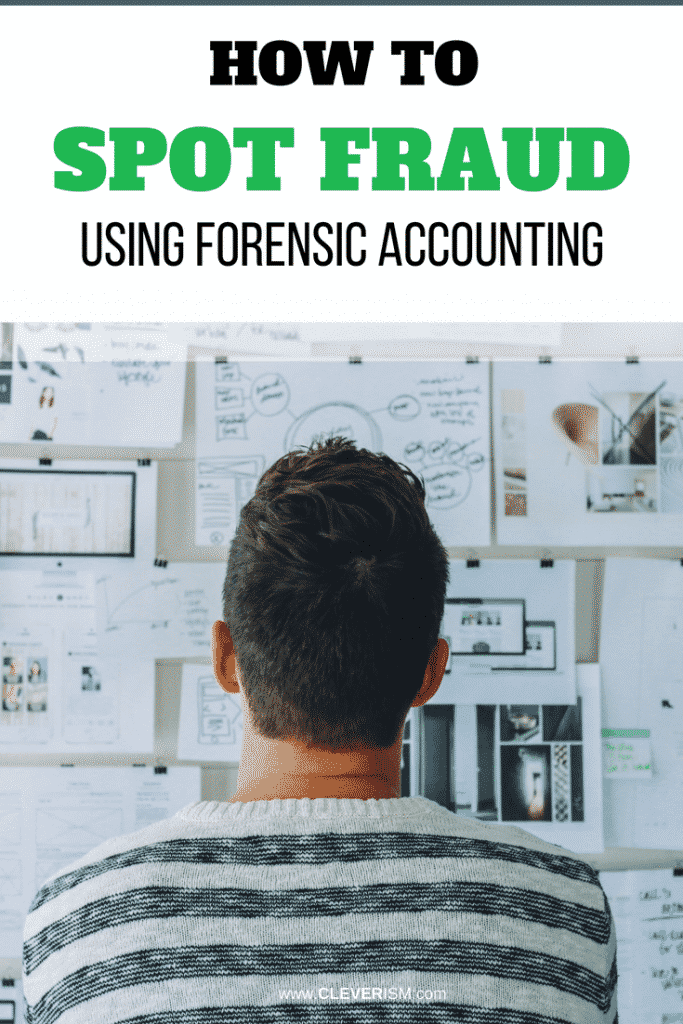 How to Spot Fraud Using Forensic Accounting